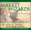 Market Wizards: Interview with Dr. Van K. Tharp, The Psychology of Trading (Wiley Trading Audio) - Jack D. Schwager