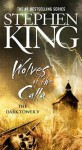 Wolves of the Calla, The Dark Tower Book 5 - 2003 publication - Stephen King