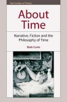 About Time: Narrative, Fiction and the Philosophy of Time - Mark Currie