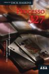 Processo 327 - Dick Haskins