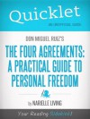 Quicklet on Don Miguel Ruiz's The Four Agreements: A Practical Guide to Personal Freedom (A Toltec Wisdom Book) - Narielle Living