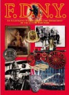 FDNY: An Illustrated History of the Fire Department of New York City (American Icon Close-Up Guides) - The New York City Fire Museum, Andrew Coe