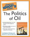 The Complete Idiot's Guide to the Politics of Oil - C.D. Jaco, Lita Epstein, Julianne Neimann