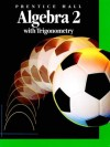 Algebra 2 With Trigonometry - Jan Fair, Sadie Bragg, Bettye C. Hall, Robert Kalin, Mon Fabricant, Mary Kat Corbitt, Jerome D. Hayden