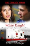 White Knight, A Contemporary Christian Romance (The Courage Series) - Staci Stallings