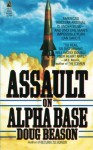Assault on Alpha Base - Doug Beason