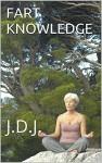 FART KNOWLEDGE - Jeffrey Jeschke