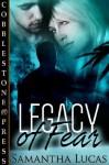 Legacy of Fear - Samantha Lucas