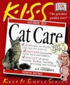K.I.S.S guide to cat care - Steve Duno