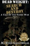 Dead Weight: Search and Destroy: A Tale of the Faerie War (Volume 3) - M. Todd Gallowglas, S. A. Hunt