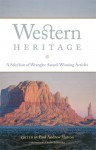 Western Heritage: A Selection of Wrangler Award-Winning Articles - Paul Andrew Hutton, Charles P. Schroeder
