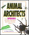 How Spiders and Other Silkmakers Build Their Amazing Homes - W. Wright Robinson, Trudy L. Calvert