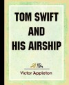 Tom Swift and His Airship (1910) - Victor Appleton