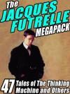The Jacques Futrelle Megapack - Jacques Futrelle