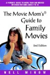 The Movie Mom's Guide to Family Movies, Second Edition - Nell Minow