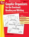 Graphic Organizers for the Overhead: Reading and Writing: 25 Overhead Transparencies * Mini-Lessons * Reproducibles - Jennifer Jacobson