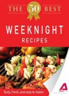 The 50 Best Weeknight Recipes: Tasty, Fresh, and Easy to Make! - Editors Of Adams Media