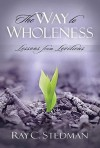 WAY TO WHOLENESS, THE - Ray C. Stedman