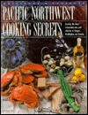 Pacific Northwest Cooking Secrets - Kathleen DeVanna Fish