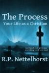 The Process: Your Life as a Christian - R.P. Nettelhorst