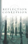 Reflection & Confession - Janet L. Johnson