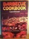 Barbecue Cookbook - Carol Bowen