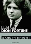 Licht auf Dion Fortune - eine der bedeutendsten Persönlichkeiten des 20. Jahrhunderts (German Edition) - Gareth Knight
