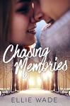 Chasing Memories - Ellie Wade