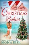 Christmas Babies (Holiday Babies) - Mona Risk