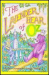 The Lavender Bear of Oz - William E. Campbell