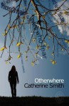 Otherwhere. Catherine Smith - Catherine Smith