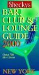 Shecky's Bar, Club & Lounge Guide New York: Over 700 Hot Spots - Chris Hoffman