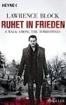 Ruhet in Frieden. A Walk Among the Tombstones: Thriller - Lawrence Block, Sepp Leeb
