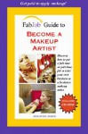 Become a Makeup Artist [With CD-ROM] - Jennifer James