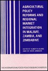 Agricultural Policy Reforms and Regional Market Integration in Malawi, Zambia, and Zimbabwe - Alberto Valdes