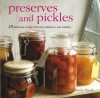 Preserves and Pickles: 25 Delicious Recipes for Jams, Chutneys, and Pickles. Gloria Nicol - Gloria Nicol