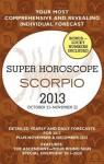 Scorpio (Super Horoscopes 2013) - Margarete Beim