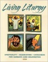 Living Liturgy: Spirituality, Celebration, and Catechesis for Sundays and Solemnities Year C - Joyce Ann Zimmerman, Thomas A. Greisen, Kathleen Harmon, Thomas L. Leclerc