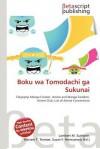 Boku Wa Tomodachi Ga Sukunai - Lambert M. Surhone, Mariam T. Tennoe, Susan F. Henssonow