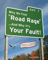 "Why We Feel ""Road Rage"" ...and Why It's Your Fault!: Exposing the Culprits Who Frustrate Good Drivers - David Allan"
