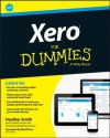 Xero For Dummies (For Dummies (Business & Personal Finance)) - Heather Smith, Rod Drury