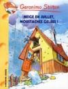 Neige En Juillet, Moustaches Gelees! (Geronimo Stilton, N51) - Geronimo Stilton