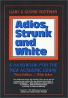 Adios, Strunk and White: A Handbook for the New Academic Essay, Third Edition - Gary Hoffman, Glynis Hoffman