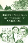 The Other Side of Oregon - Ralph Friedman