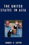 The United States in Asia - Robert Sutter