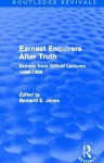 Earnest Enquirers After Truth: A Gifford Anthology: Excerpts from Gifford Lectures 1888-1968 - Bernard E. Jones