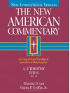 1, 2 Timothy, Titus: An Exegetical and Theological Exposition of Holy Scripture (New American Commentary) - Thomas Lea, Hayne P. Griffin