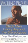 Walking Proud: Black Men Living Beyond the Stereotypes - Annie Smith, Annie Smith