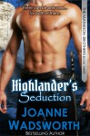 Highlander's Seduction - Joanne Wadsworth