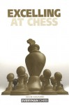 Excelling at Chess - Jacob Aagaard